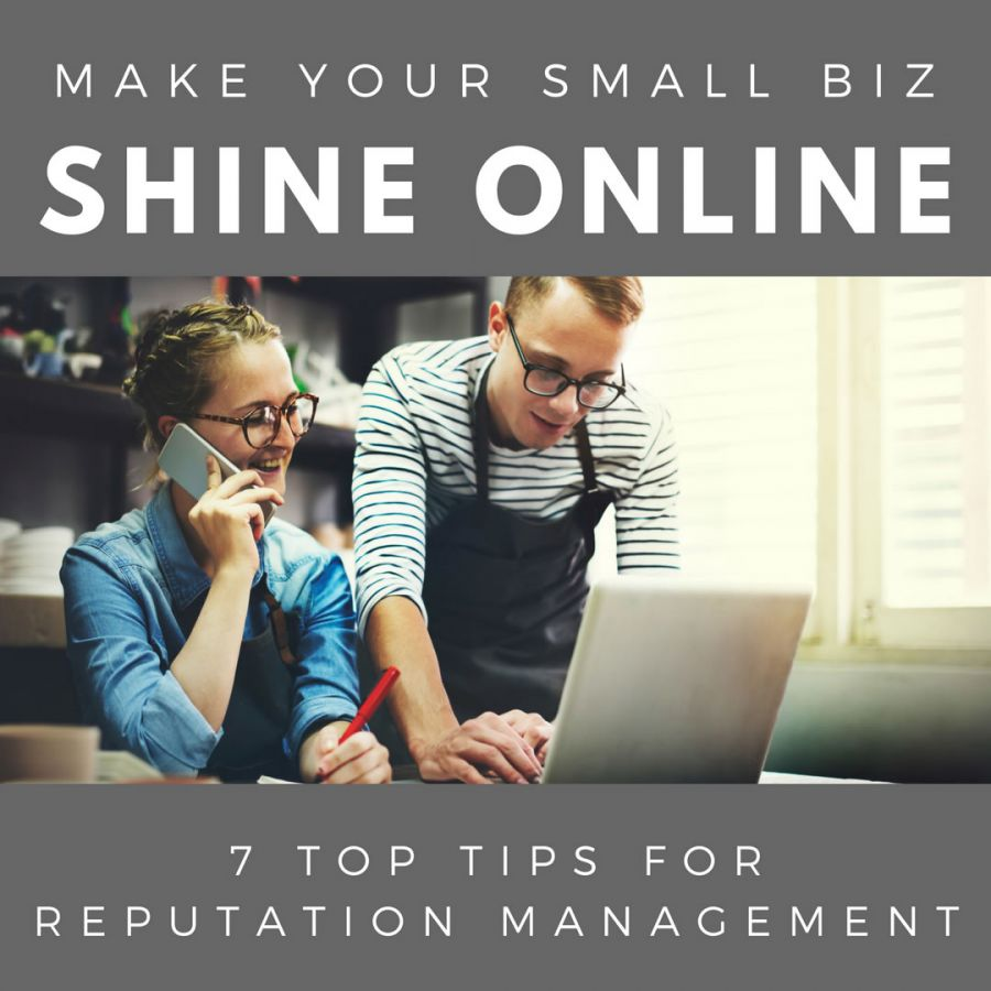 7 Tips to Build a Positive Online Reputation for Your Business