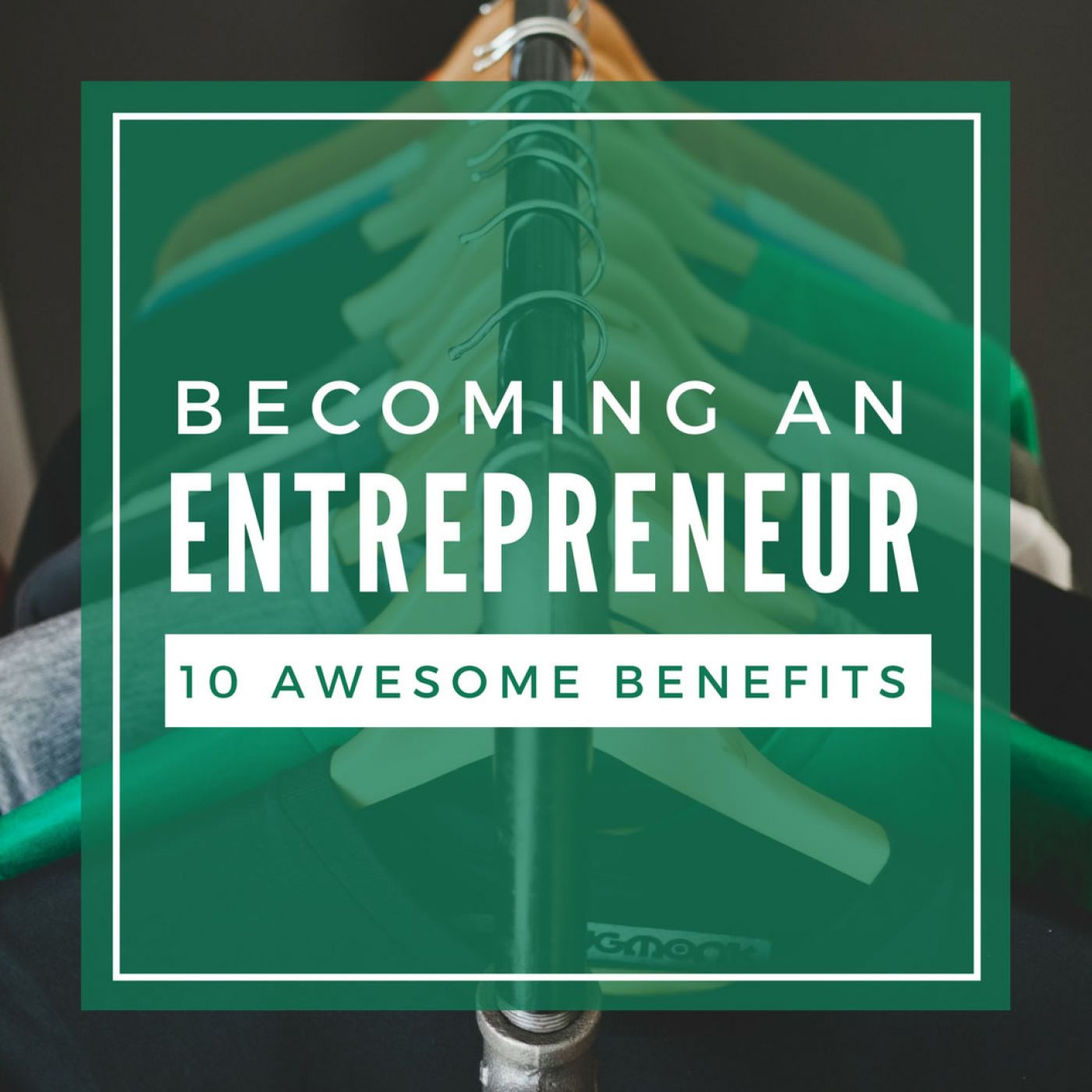 benefit of be an entrepeneur