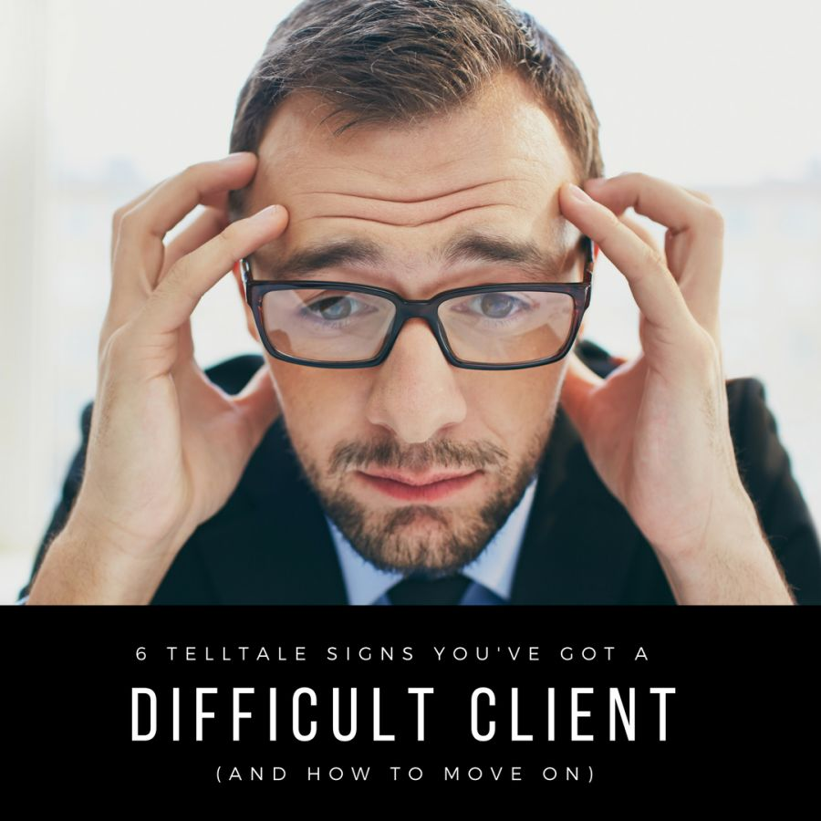 Telltale Signs That a Client Isn't Worth It (And How to Move On)
